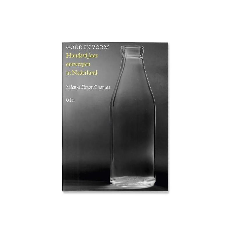 Boek Goed in vorm. Honderd jaar ontwerpen in Nederland