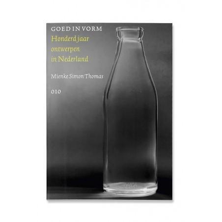 Book Goed in vorm. Honderd jaar ontwerpen in Nederland